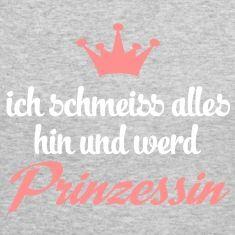 lustig, princess, Krone, i´ll throw everything out and become princess, Mode, Fashion, Frauen, ich schmeiss alles hin und werd prinzessin, Beruf