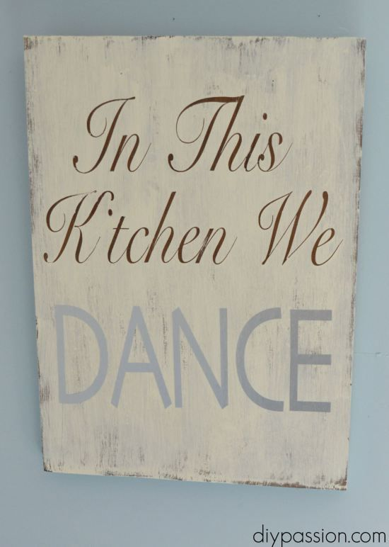 DIY Sign: In this Kitchen We DANCE - such a cute idea!