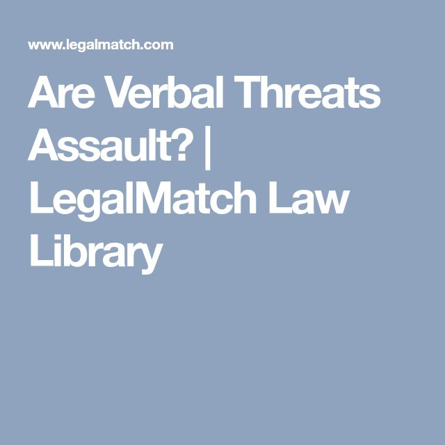 Are Verbal Threats Assault? | LegalMatch Law Library