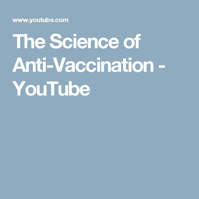 The Science of Anti-Vaccination - YouTube