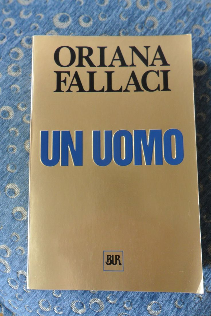 Un Uomo  Oriana Fallaci  Bur