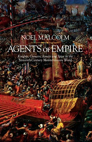 Agents of Empire: Knights, Corsairs, Jesuits and Spies in the Sixteenth-Century Mediterranean World - In the second half of the sixteenth century, most of the Christian states of Western Europe were on the defensive against a Muslim superpower - the Empire of the Ottoman sultans. There was violent conflict, from raiding and corsairing to large-scale warfare, but there were also many forms of peaceful interaction across the surprisingly porous frontiers of these opposing power-blocs. Agents…