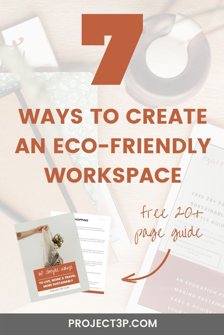 Sustainable Business 7 Ways To Create An Eco Friendly Workspace Eco Conscious Brands In 2020 Sustainable Business Sustainable Living Diy Eco Friendly