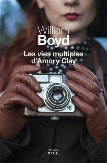 Les Vies multiples d'Amory Clay, de William Boyd. Seuil, à paraître le 8 octobre 2015. Cadre vert.