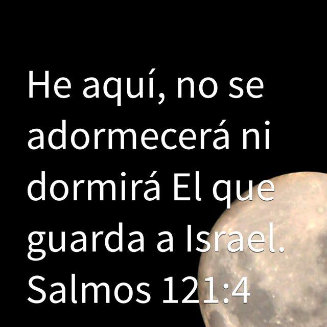 No dará tu pie al resbaladero, Ni se dormirá el que te guarda. He aquí, no se adormecerá ni dormirá El que guarda a Israel. (Salmos 121:3-4 RVR1960)