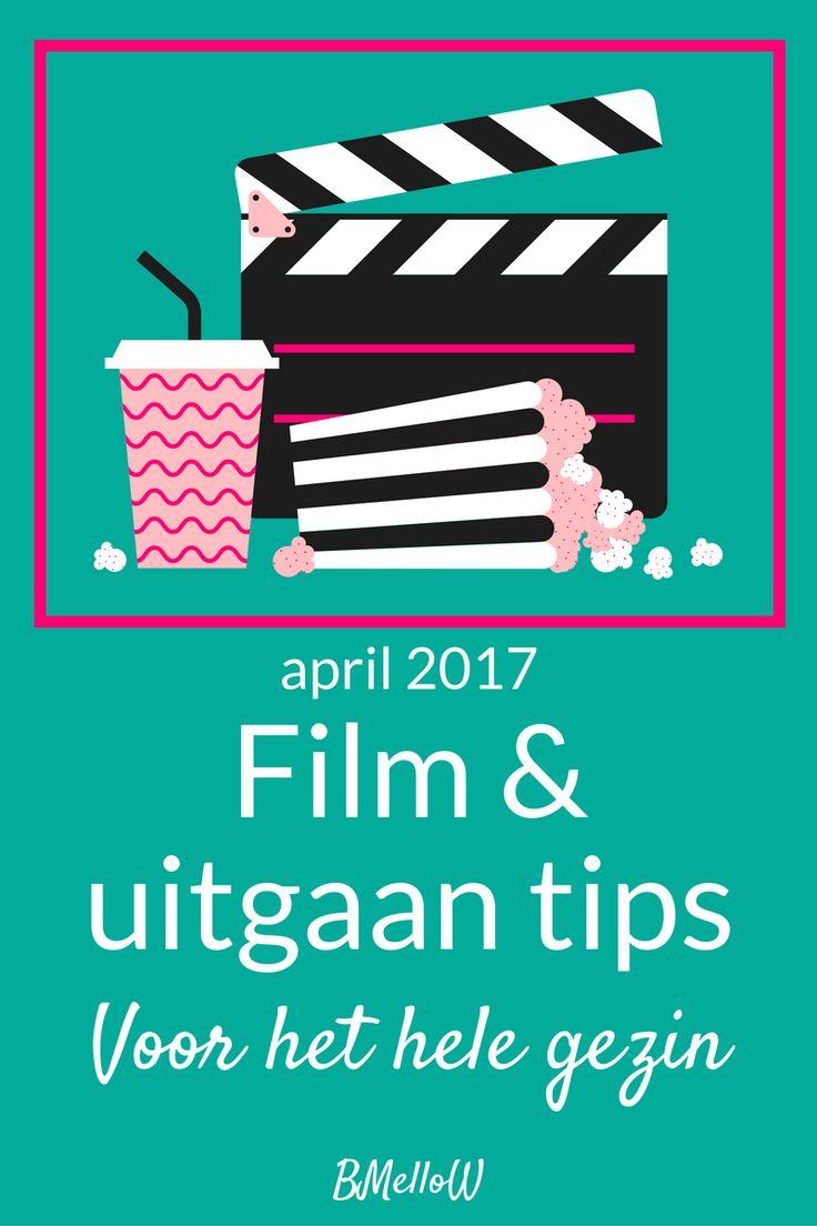 Film en uitgaan tips voor april. Tips oor het hele gezin. BMelloW