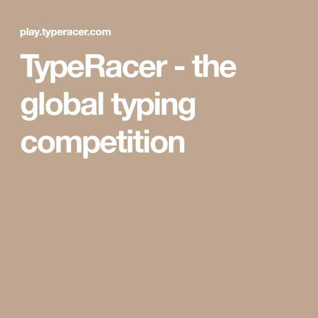 TypeRacer - the global typing competition