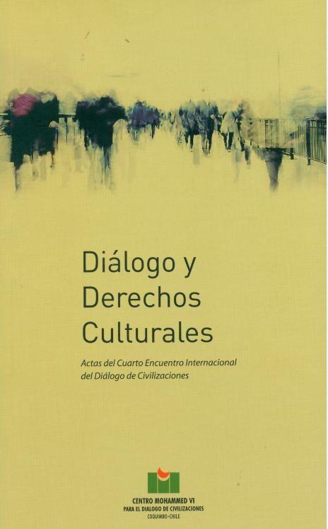 Diálogo y derechos culturales. Actas del cuarto encuentro internacional de Diálogo de civilizaciones