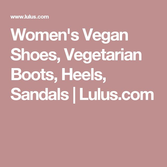 Women's Vegan Shoes, Vegetarian Boots, Heels, Sandals | Lulus.com