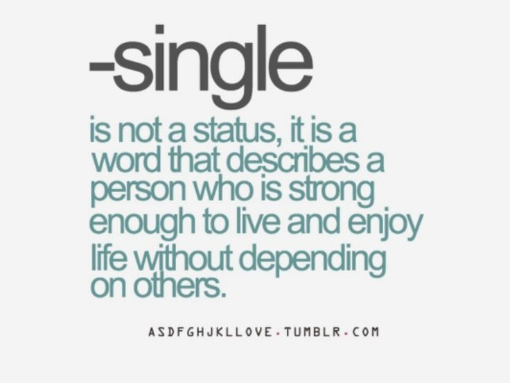Quotes About Being Single And Happy Happy Being Single Quotes