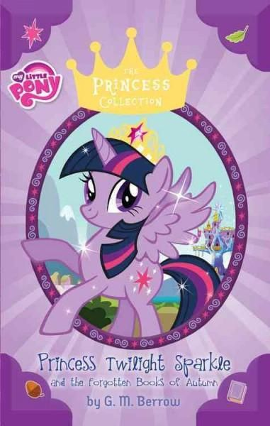 Princess Twilight Sparkle and the Forgotten Books of Autumn: Library Edition: Includes PDF Disc