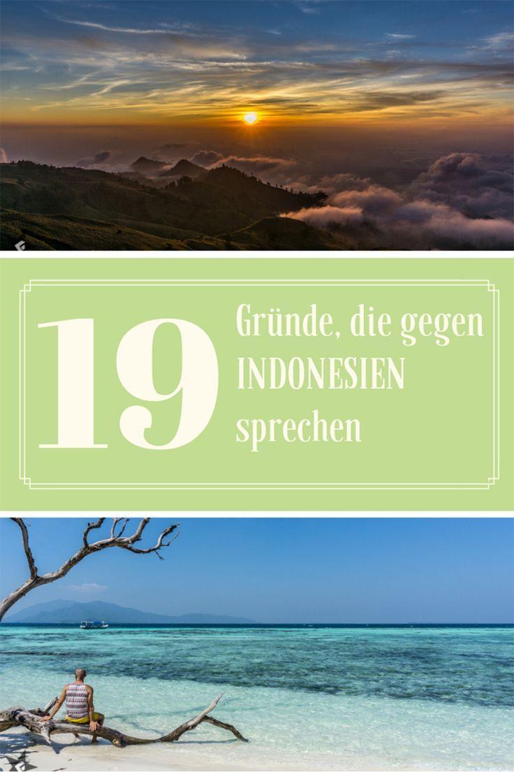 19 Grunde Warum Du Niemals Nach Indonesien Reisen Solltest Indonesien Reisen Indonesien Reisen