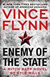 Enemy of the State (A Mitch Rapp Novel Book 14) by Vince Flynn (Author) Kyle Mills (Author) #Kindle US #NewRelease #Fiction #eBook #ad