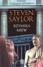 Steven Saylor: Rzymska krew - http://lubimyczytac.pl/ksiazka/56060/rzymska-krew