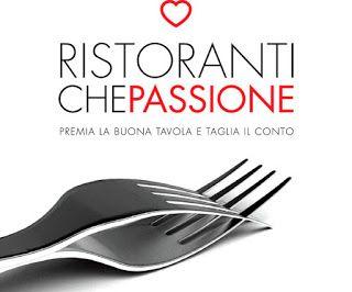 """L'angolo del gusto: """"Ristoranti Che Passione"""" network virtuoso"""
