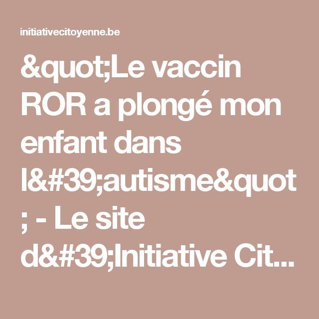 """""""Le vaccin ROR a plongé mon enfant dans l'autisme"""" - Le site d'Initiative Citoyenne"""