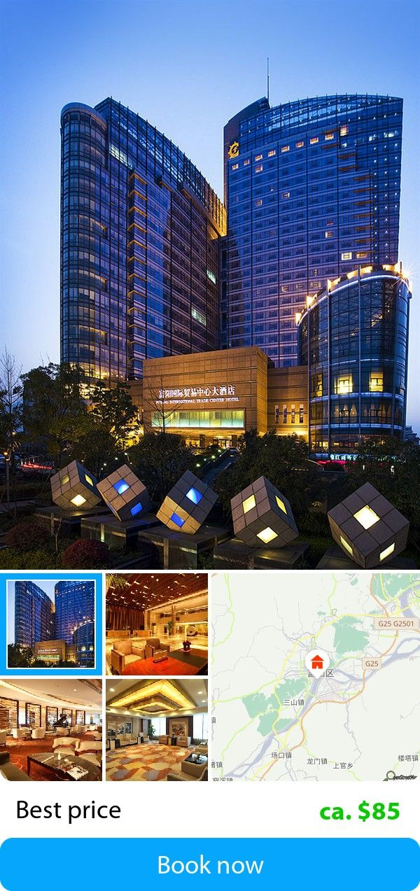 Fuyang International Trade Center Hotel (Fuyang, China) – Book this hotel at the cheapest price on sefibo.