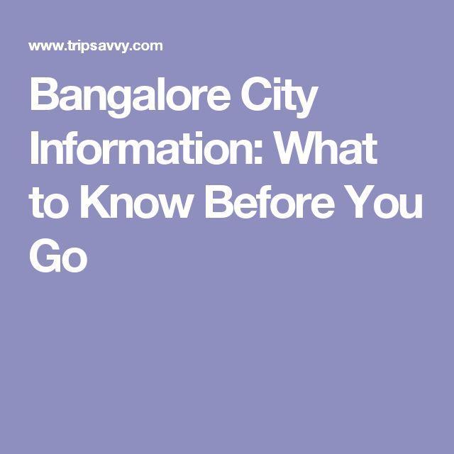 Bangalore City Information: What to Know Before You Go