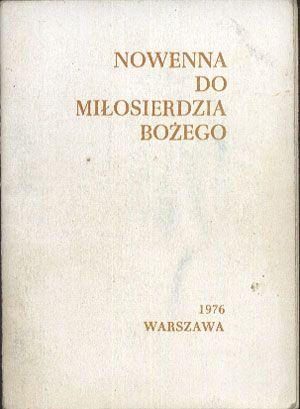 Nowenna do Miłosierdzia Bożego, b. wyd., 1976, http://www.antykwariat.nepo.pl/nowenna-do-milosierdzia-bozego-p-12905.html