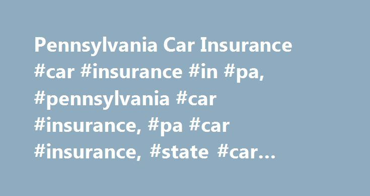 Pennsylvania Car Insurance #car #insurance #in #pa, #pennsylvania #car #insurance, #pa #car #insurance, #state #car #insurance #rates http://kentucky.remmont.com/pennsylvania-car-insurance-car-insurance-in-pa-pennsylvania-car-insurance-pa-car-insurance-state-car-insurance-rates/  # Pennsylvania Car Insurance Most of Pennsylvania enjoys relatively cheap state car insurance rates. but Philadelphia is another story, with rates many times higher. You can see below how every city, town and hamlet…