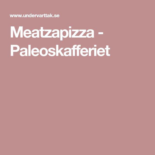 Meatzapizza - Paleoskafferiet