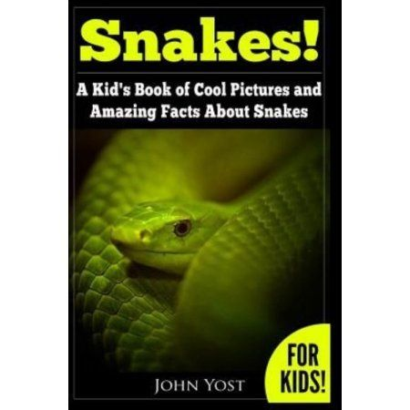 Snakes! a Kid's Book of Cool Images and Amazing Facts About Snakes: Nature Books for Children Series
