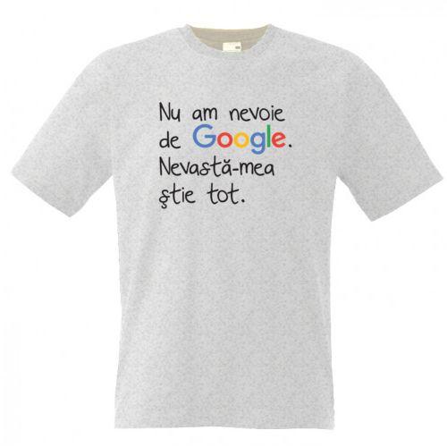 Tricou cu mesaj funny: Nu am nevoie de Google. Nevasta-mea stie tot.