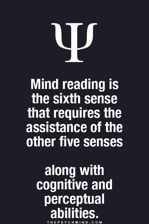 mind reading is the sixth sense that requires the assistance of the other five senses along with cognitive and perceptual abilities.