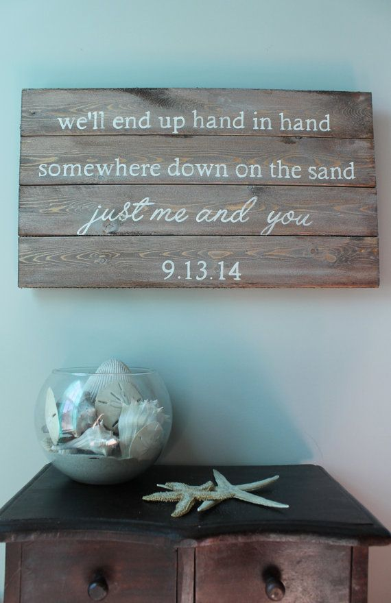 Best 25 beach wedding decorations ideas on pinterest beach we end up hand in hand somewhere down on the sand just me and you reclaimed pallet art hand painted sign beach wedding sign customize junglespirit Image collections