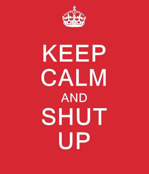 Sutilmente... Disfarce...: Keep Calm and Carry on!