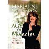 The Age of Miracles: Embracing the New Midlife (Hardcover)By Marianne Williamson