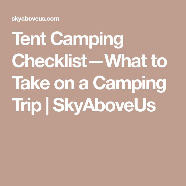 Tent Camping Checklist—What to Take on a Camping Trip | SkyAboveUs