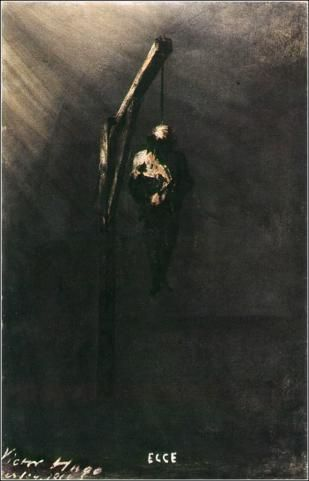 "Painting by Victor Hugo entitled either ""The Hanged Man"" or ""John Brown"" - The word ""Ecce"" is a biblical reference to John 19:5."