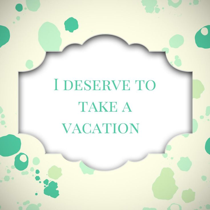 #affirmation Card: I deserve to take a #vacation
