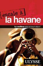 Escale à la Havane, éd. Ulysse, $14.95