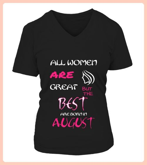The Best Are Born In August (*Partner Link)