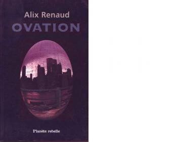 Les amateurs de science-fiction connaissent bien Alix Renaud et le tiennent pour un pro du genre. Avec Ovation, c'est le grand public qui découvre alors cet écrivain, aujourd'hui passé maître dans l'art de raconter des histoires bien ficelées.