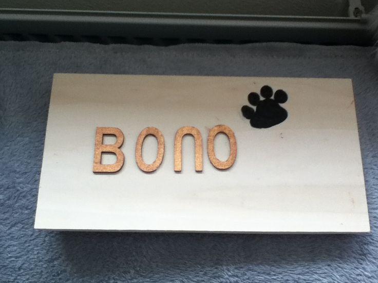 Naambordje van mijn hondje Bono #hout plankje. #houten letters. #verf. #knutselen