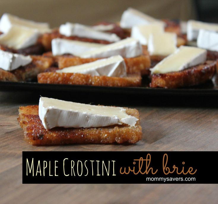 Maple Crostini with Brie Cheese | Food that MUST get in my Tummy | Pi ...