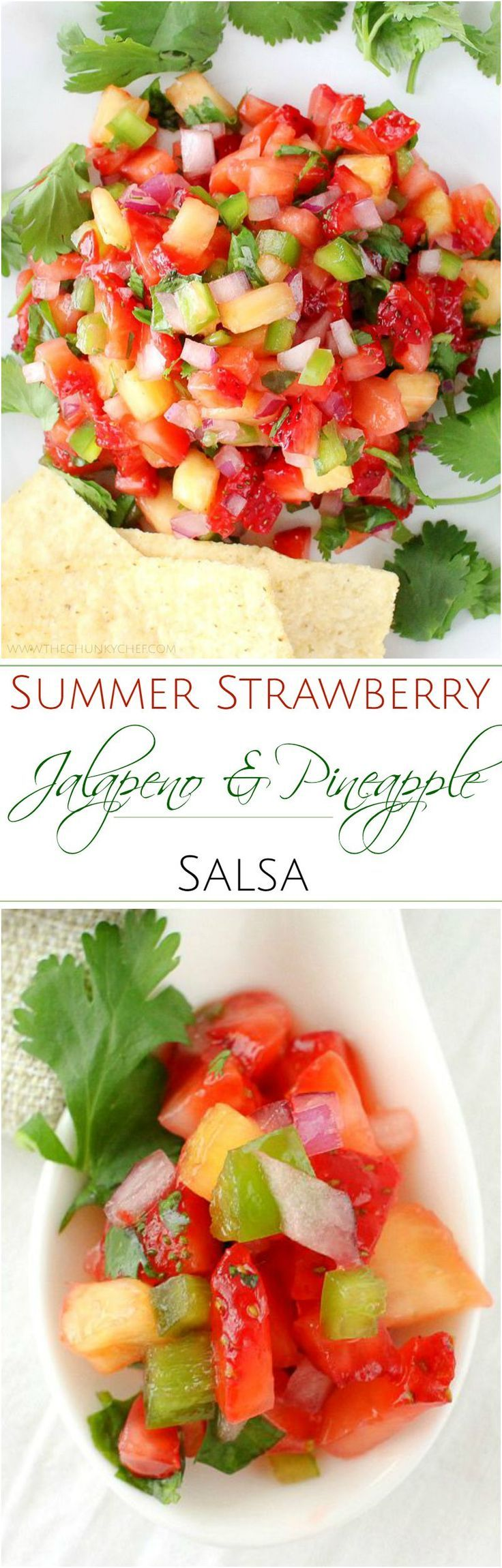 The Chunky Chef   Strawberry Jalapeno and Pineapple Salsa: Fresh, summery, and tasty! This strawberry jalapeno and pineapple salsa is perfect with crisp tortilla chips, or as a topper for some grilled chicken.