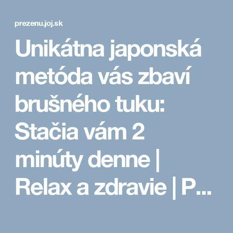 Unikátna japonská metóda vás zbaví brušného tuku: Stačia vám 2 minúty denne   Relax a zdravie   Preženu.sk