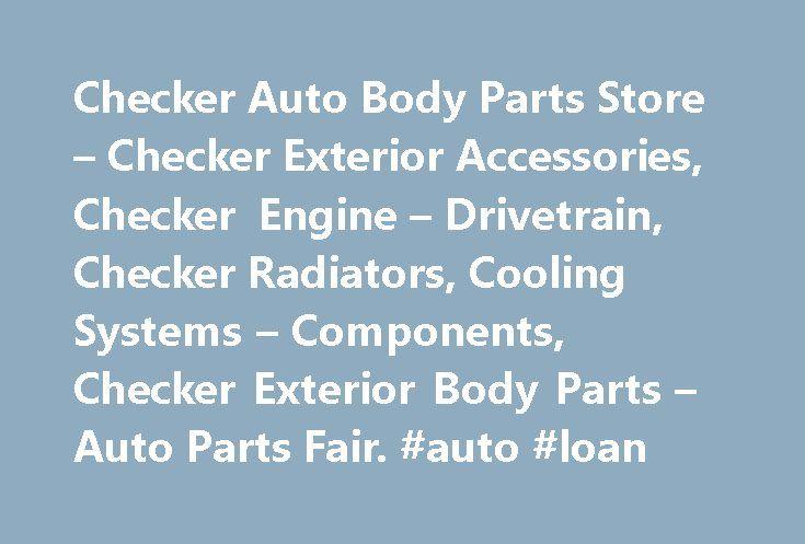 Checker Auto Body Parts Store – Checker Exterior Accessories, Checker Engine – Drivetrain, Checker Radiators, Cooling Systems – Components, Checker Exterior Body Parts – Auto Parts Fair. #auto #loan http://auto.remmont.com/checker-auto-body-parts-store-checker-exterior-accessories-checker-engine-drivetrain-checker-radiators-cooling-systems-components-checker-exterior-body-parts-auto-parts-fair-auto-loan/  #checker auto # Discount Used Auto Parts Store Featured Checker Auto Body Parts When…