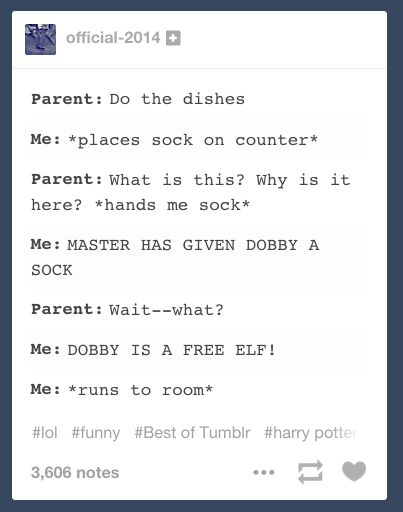 """When a person tried to use Dobby to avoid chores. 