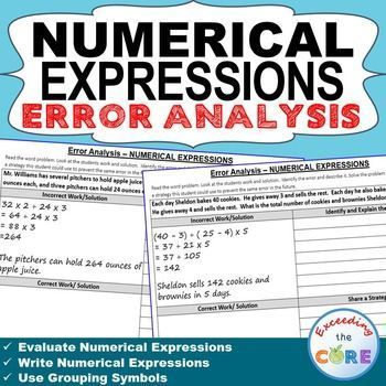 NUMERICAL EXPRESSIONS Error Analysis {Find the Error} - includes 10 real-world word problem that are solved incorrectly. Students have to IDENTIFY THE ERROR, provide the CORRECT SOLUTION and share a helpful STRATEGY for solving the problem.  Topics Covered: ✔️ Evaluate Numerical Expressions ✔️ Write Numerical Expressions ✔️ Grouping Symbols Including Parentheses, Brackets and Braces Perfect for math assessment prep, math stations, or math homework.