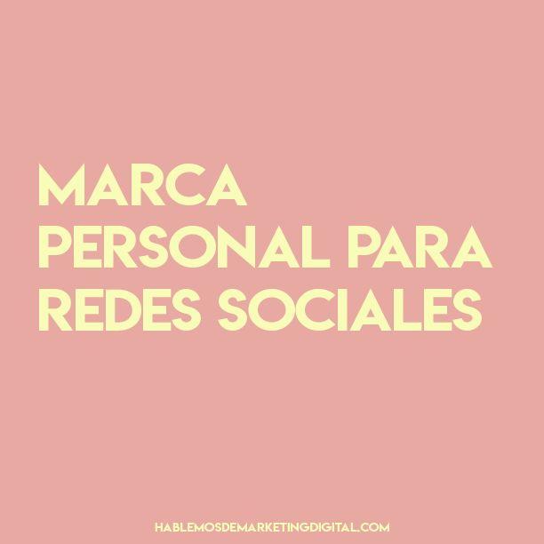 Marca personal en redes sociales | hablemosdemarketingdigital.com