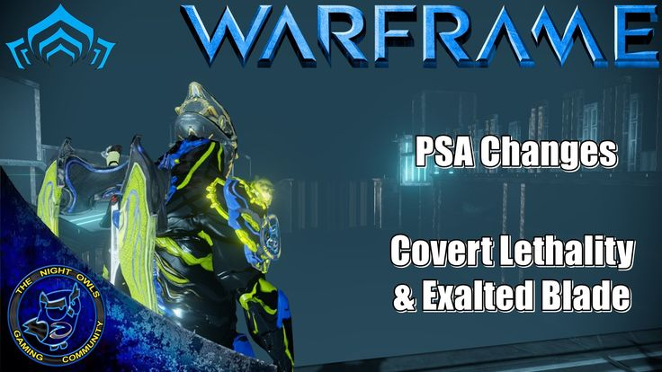 Warframe PC PSA: Covert Lethality & Excalibur Exalted Blade Changes Coming