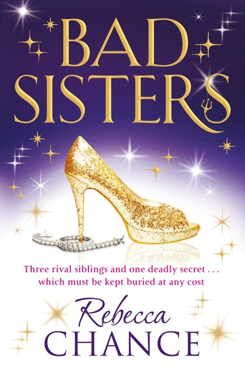 Bad Sisters by Rebecca Chance. Three sisters from an unsavoury background have all worked their way to the top - Maxie runs a luxury fashion company and has a Tory MP husband, Devon's a celebrity chef married to a super-hot rugby player, and Deeley's the trophy girlfriend to a Hollywood star in LA. But their worlds are about to come crashing down as Deeley comes back to London threatening to spill their secrets... #BadSisters #RebeccaChance #bonkbuster
