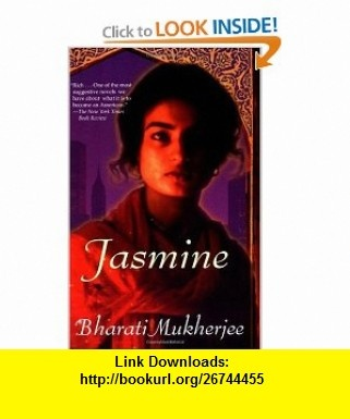Jasmine (9780802136305) Bharati Mukherjee , ISBN-10: 0802136303  , ISBN-13: 978-0802136305 ,  , tutorials , pdf , ebook , torrent , downloads , rapidshare , filesonic , hotfile , megaupload , fileserve