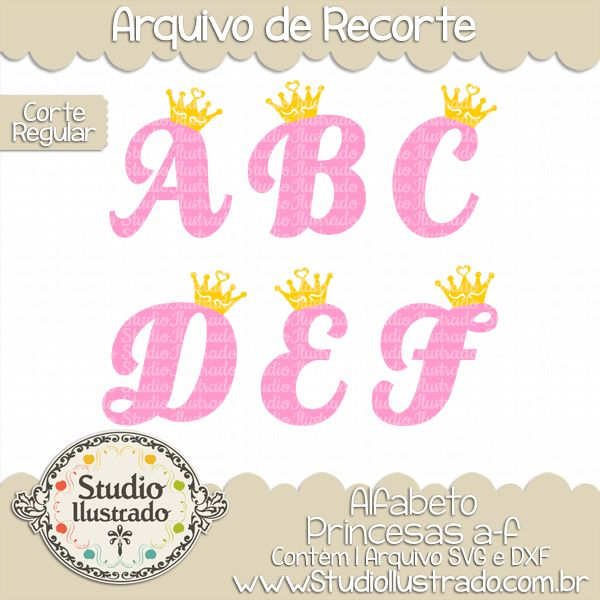 Princess Alphabet a-f, Alfabeto, Princesas a-f, Fonte, Font, Letras, Letters, Coroa, Príncipe, Princesa, Cinderela, Branca de Neve, Bela Adormecida, Aurora, Barbie, Conto de Fadas, Crown, Prince, Princess, Cinderella, Snow White, Sleeping Beauty, Aurora, Barbie, Fairy Tale, Corte Regular, Regular Cut, Silhouette, Arquivo de Recorte, DXF, SVG, PNG