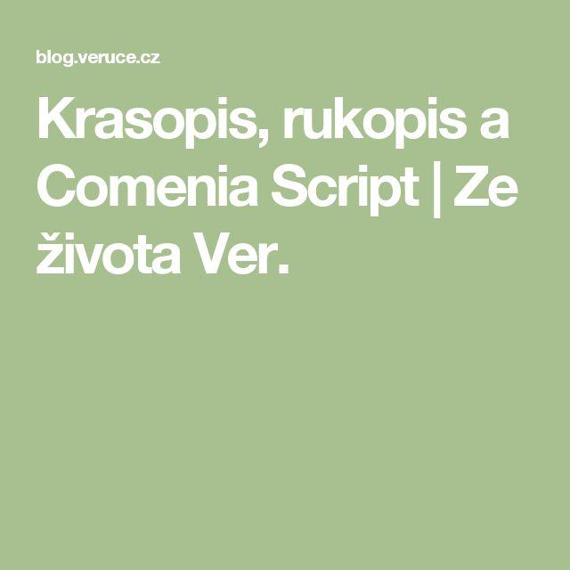 Krasopis, rukopis a Comenia Script | Ze života Ver.